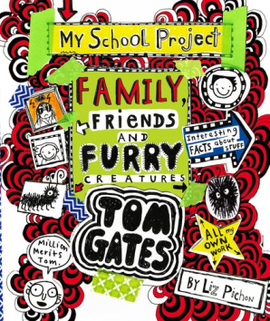 Tom Gates: Friends, Family and Other Furry Creatures