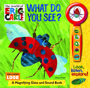 Magnifying Glass and Sound Book: Eric Carle - What Do You See?