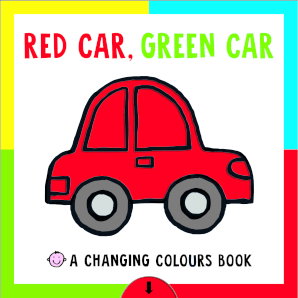 Changing Colours Book: Red Car, Green Car