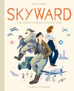Skyward: The Story of Female Pilots in WW2