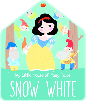 My Little House of Fairy Tales: Snow White