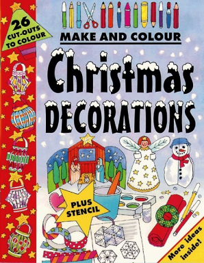 Make and Colour: Christmas Decorations