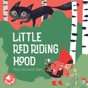 Fairy Tale Sound Book: Little Red Riding Hood