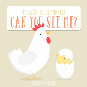 Peekaboo - Touch and Feel Can You See Me?: Chicken & Friends